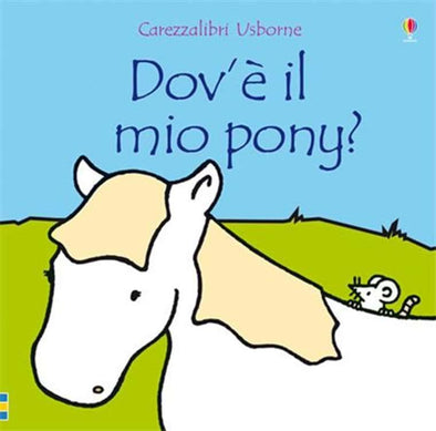 Libro Tattile Dove è il mio Pony | USBORNE | RocketBaby.it
