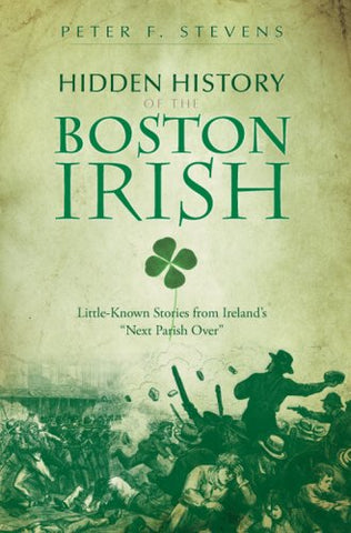 Hidden History of the Boston Irish