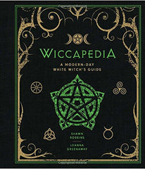 Wiccapedia : A Modern-Day White Witch's Guide