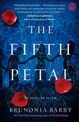 The Fifth Petal: A Novel of Salem by Brunonia Barry