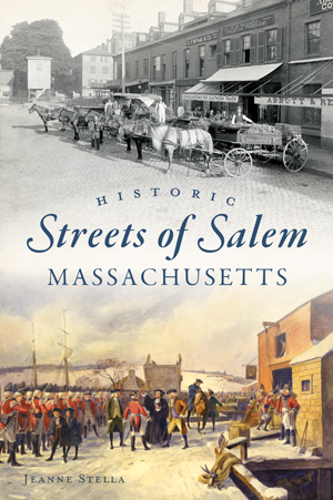 Historic Streets of Salem by Jeanne Stella