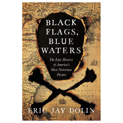 Black Flags, Blue Waters: The Epic History of America's Most Notorious Pirates- Autographed copy!