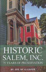 Historic Salem, Inc.: 75 Years of Preservation
