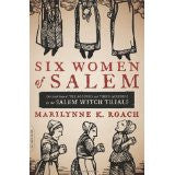 Six Women of Salem: The Untold Stories of