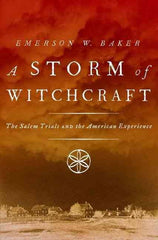 A Storm of Witchcraft: The Salem Trials and the American Experience ( Pivotal Moments in American History )