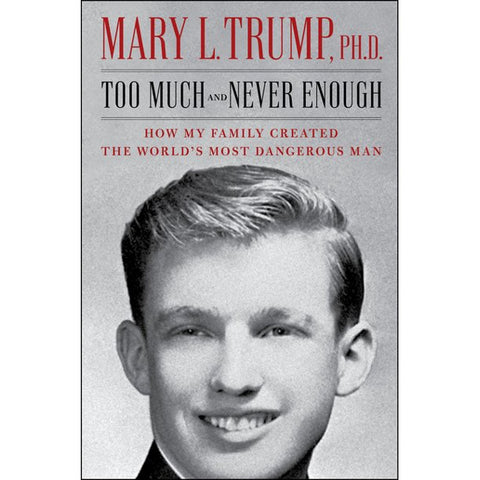 Too Much and Never Enough: How My Family Created the World's Most Dangerous Man (Hardcover)