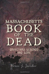 Massachusetts Book of the Dead: Graveyard Legends and Lore