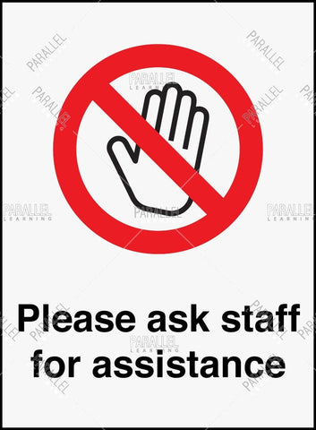 Ask staff for assistance