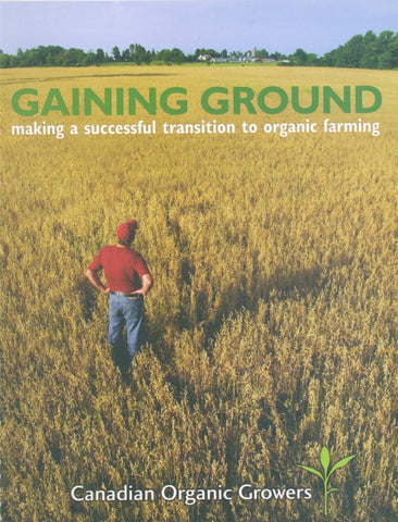 Gaining Ground: Making a Successful Transition to Organic Farming - EBOOK