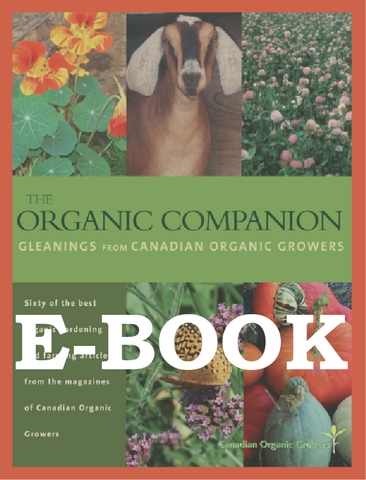 The Organic Companion: Gleanings from the Canadian Organic Growers Magazine (E-BOOK)