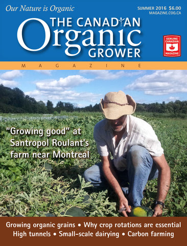 The Canadian Organic Grower Summer 2016 Edition: Niche production, weed management, crop rotation and carbon farming