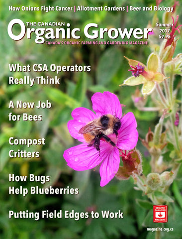 The Canadian Organic Grower Magazine - Summer 2017 - Digital Edition