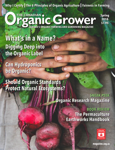 The Canadian Organic Grower (TCOG) magazine - Spring 2018 - Hardcopy