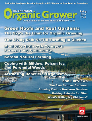 The Canadian Organic Grower (TCOG) magazine - Spring 2020 - Digital Edition