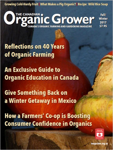 The Canadian Organic Grower (TCOG) magazine - Fall/Winter 2017 - Hardcopy