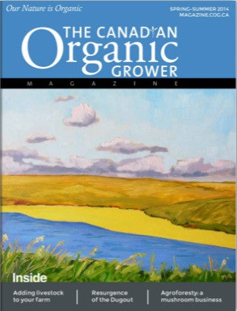 The Canadian Organic Grower Magazine - Spring/Summer 2014 Digital Edition