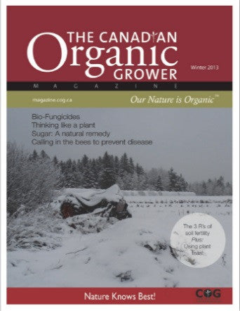 The Canadian Organic Grower Magazine - Winter 2013 Digital Edition
