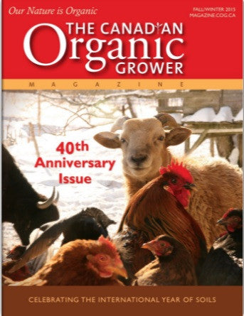 The Canadian Organic Grower Magazine - Winter 2015 - 40th Anniversary Digital Edition