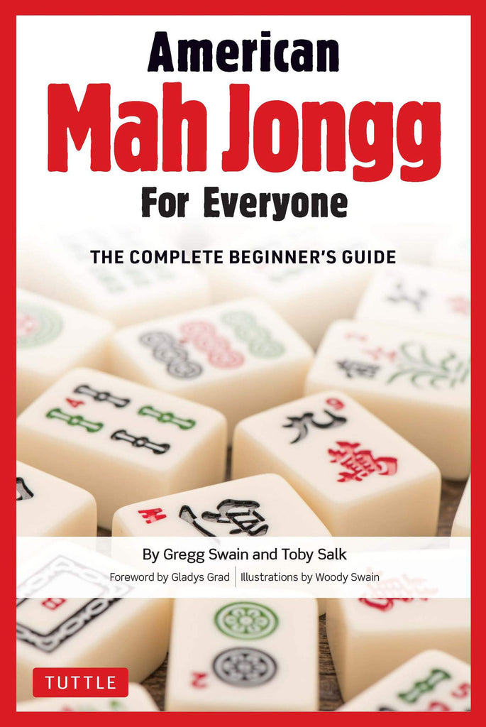 The complete beginner's guide to American Mahjong for Everyone by Gregg Swain and Toby Salk