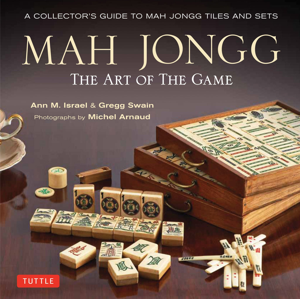 A collector's guides to Mah Jongg tiles and sets. The Art of the Game by Ann Israel and Gregg Swain