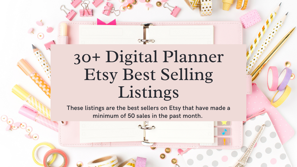 30+ Digital Planner  ETSY BESTSELLERS March 2021  | Ecommerce Empowerment | Etsy Selling | Digital Marketing