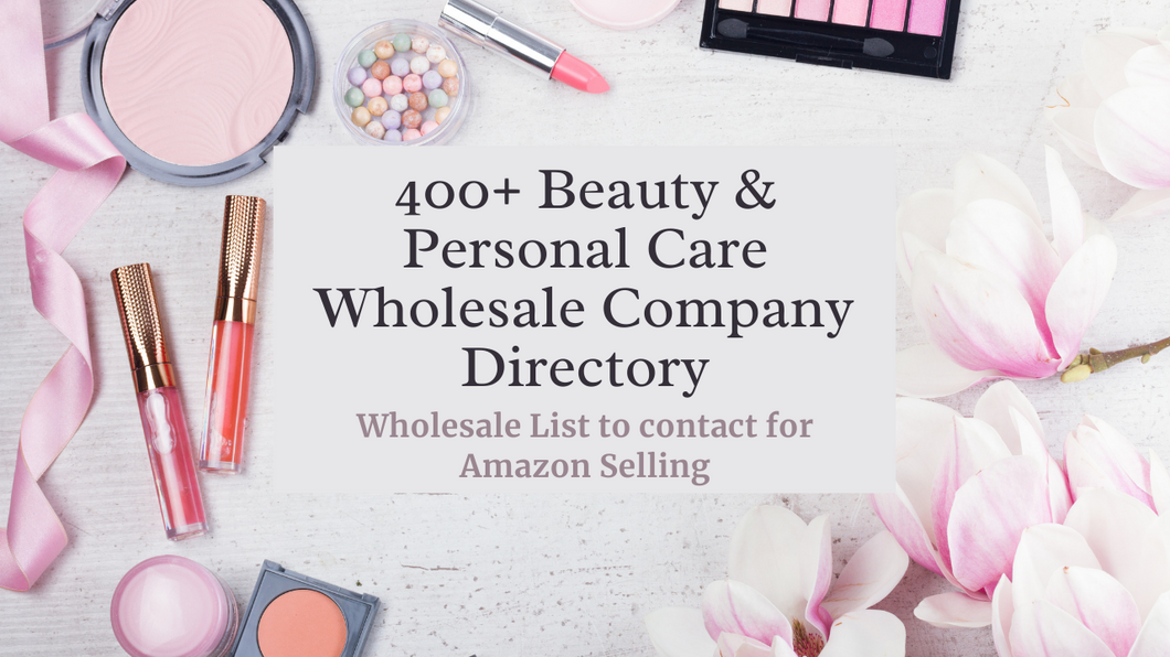 400+ Beauty & Personal Care Wholesale Company Directory | Amazon Selling  | Ecommerce Empowerment