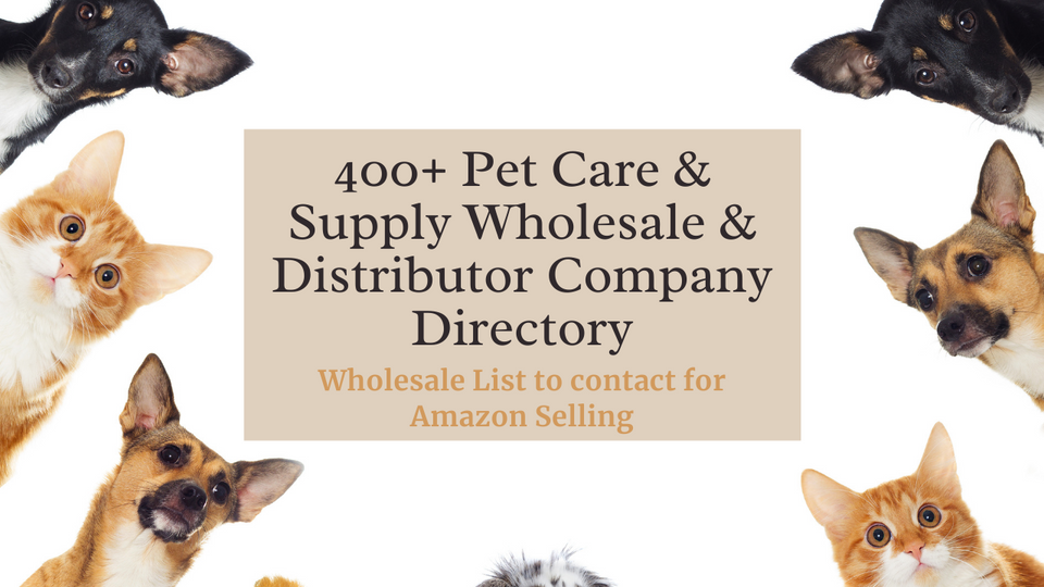 400+ Pet Care & Supply Wholesale & Distributor Company Directory | Amazon Selling  | Ecommerce Empowerment