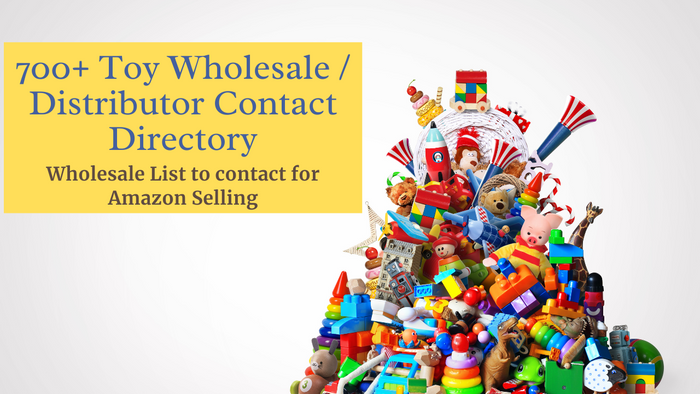 700+ Toys Wholesale / Distributor Contact Directory | Amazon Selling  | Ecommerce Empowerment