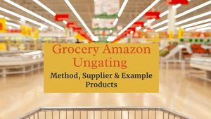Amazon Grocery Ungating: Method, Supplier, Example Products | Ecommerce Empowerment | Amazon Selling
