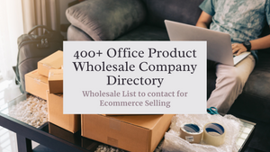 400+ Office Product Wholesale Company Directory | Amazon Selling  | Ecommerce Empowerment