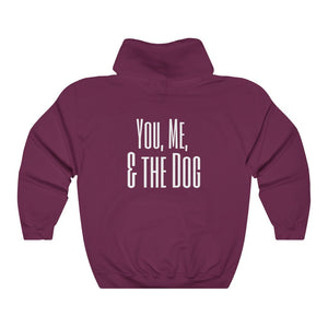 You, Me, and the Dog Hoodie