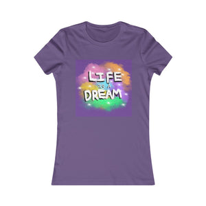 Life is a Dream Women's T-shirt