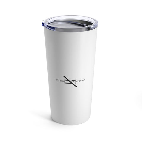 Student Not Customer Tumbler