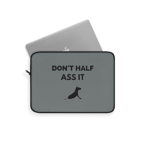 Don't Half Ass It Laptop Sleeve