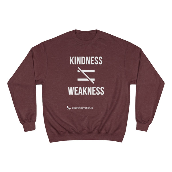 Kindness Isn't Weakness Women's Champion Sweatshirt