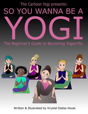"""So You Wanna Be A Yogi"" by Krystel Dallas Houle (Physical Copy)"