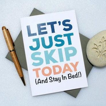 Let's Just Skip Today!
