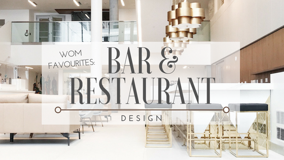 WOM Favourites: Bar & Restaurant Design