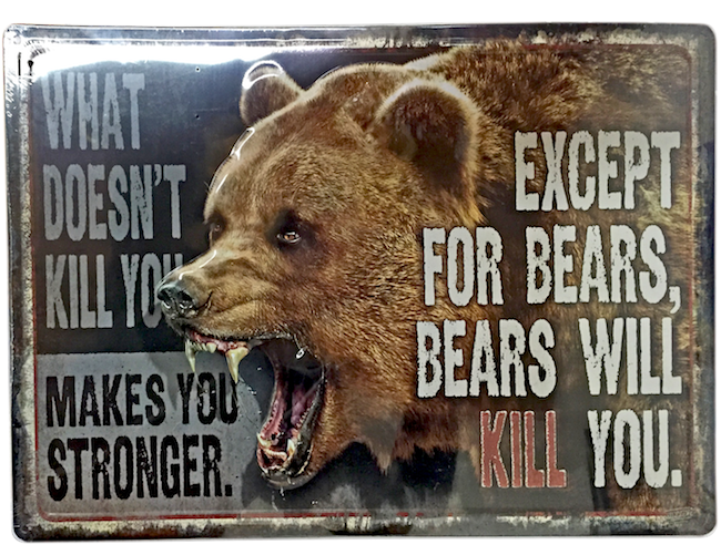 Bears Will Kill You Metal Sign
