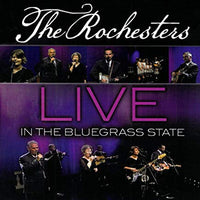 THE ROCHESTERS / LIVE IN THE BLUEGRASS STATE CD
