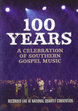 100 YEARS A CELEBRATION OF SOUTHERN GOSPEL MUSIC DVD