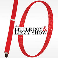 THE LITTLE ROY & LIZZY SHOW / 10 CD