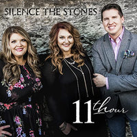 11TH HOUR / SILENCE THE STONES CD