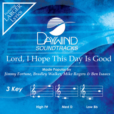 Lord, I Hope This Day is Good by Jimmy Fortune, Bradley Walker, Mike Rogers, and Ben Isaacs CD