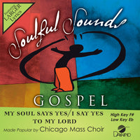 My Soul Says Yes / I Say Yes to My Lord by Chicago Mass Choir CD