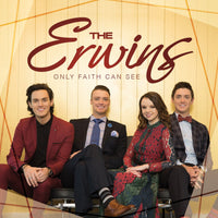 The Erwins / Only Faith Can See CD