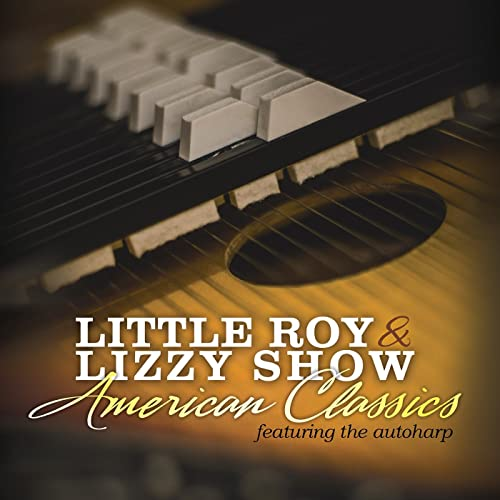 LITTLE ROY & LIZZY SHOW / AMERICAN CLASSICS CD