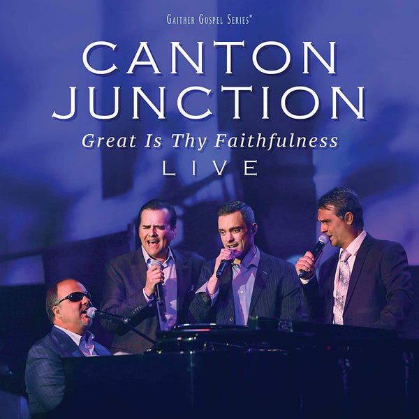 CANTON JUNCTION / GREAT IS THY FAITHFULNESS LIVE CD