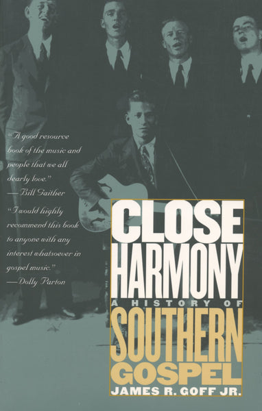 CLOSE HARMONY: A HISTORY OF SOUTHERN GOSPEL BOOK