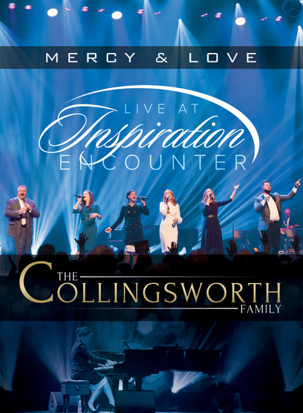 COLLINGSWORTH FAMILY / MERCY & LOVE: LIVE AT INSPIRATION ENCOUNTER DVD